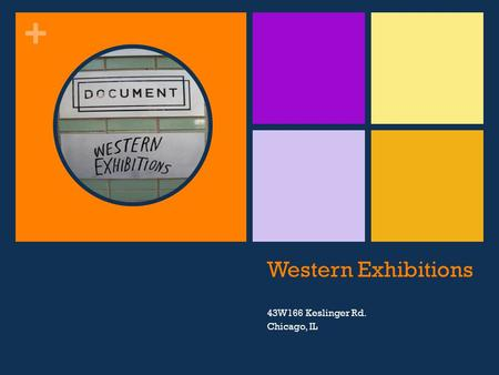 + Western Exhibitions 43W166 Keslinger Rd. Chicago, IL.