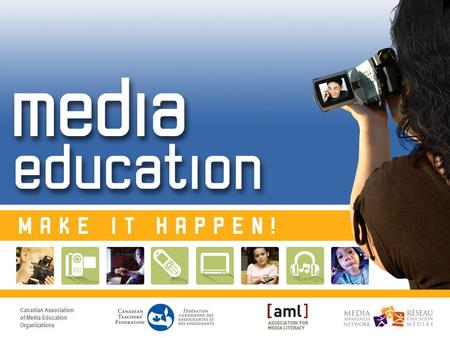 Notes to presenter: The Media Education: Make It Happen! presentation is part of an awareness program that includes this PowerPoint workshop, a facilitator's.