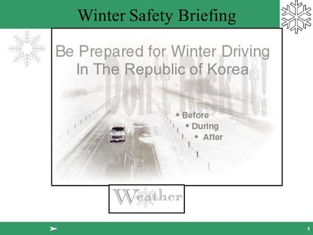 Winter <strong>Safety</strong> Briefing 1 In The Republic of Korea.
