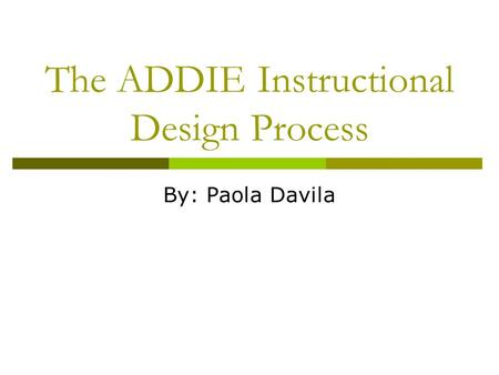 The ADDIE Instructional Design Process