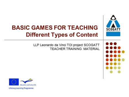 BASIC GAMES FOR TEACHING Different Types of Content