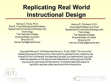Replicating Real World Instructional Design Harvey C. Foyle, Ph.D. Roe R. Cross Distinguished Professor Department of Instructional Design and Technology.