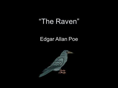 """The Raven"" Edgar Allan Poe."