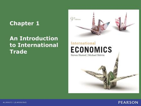 Chapter 1 An Introduction to International Trade.