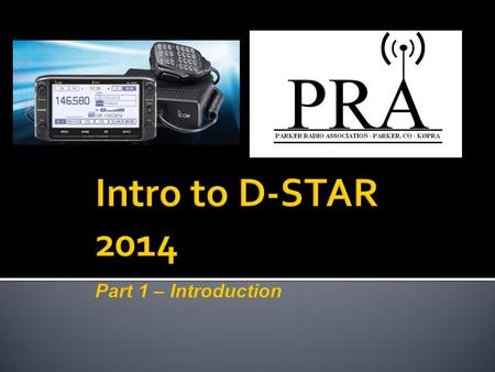  D-STAR is an open standard for digital voice and data on Amateur Radio  One of several digital modes in Amateur Radio  Developed by Japan Amateur.