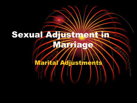 Sexual Adjustment in Marriage Marital Adjustments.