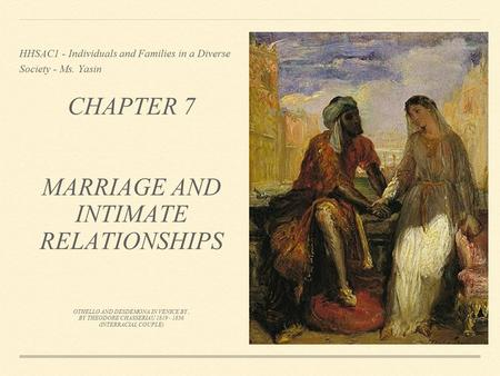 CHAPTER 7 MARRIAGE AND INTIMATE RELATIONSHIPS OTHELLO AND DESDEMONA IN VENICE BY, BY THEODORE CHASSERIAU 1819 - 1856 (INTERRACIAL COUPLE) HHSAC1 - Individuals.