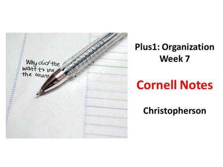 Plus1: Organization Week 7 Cornell Notes Christopherson.