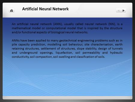 Artificial Neural Network An artificial neural network (ANN), usually called neural network (NN), is a mathematical model or computational model that is.
