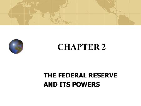 CHAPTER 2 THE FEDERAL RESERVE AND ITS POWERS. Copyright© 2003 John Wiley and Sons, Inc. Early Banking Served the safekeeping function Receipts were used.
