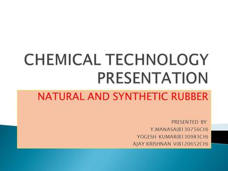 CHEMICAL TECHNOLOGY PRESENTATION