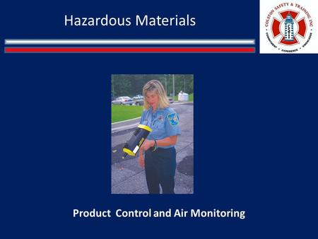 Hazardous Materials Product Control and Air Monitoring.