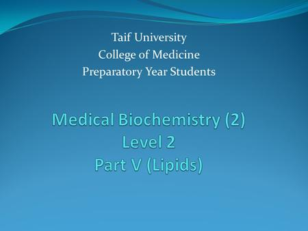 Medical Biochemistry (2) Level 2 Part V (Lipids)