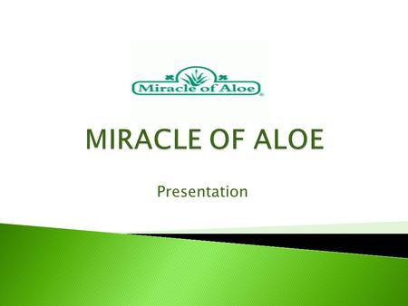 Presentation.  Founded by Jess F. Clarke Jr. in early 1981  Started as a family business in their home kitchen  Miracle of Aloe is renowned in the.