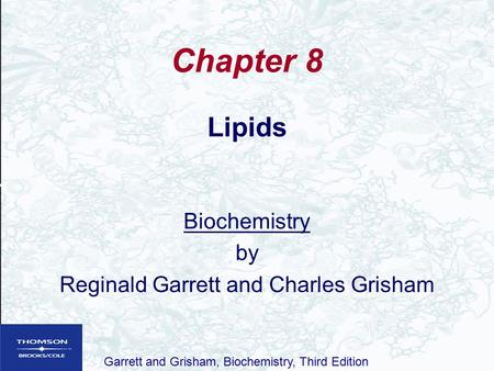 Lipids Biochemistry by Reginald Garrett and Charles Grisham