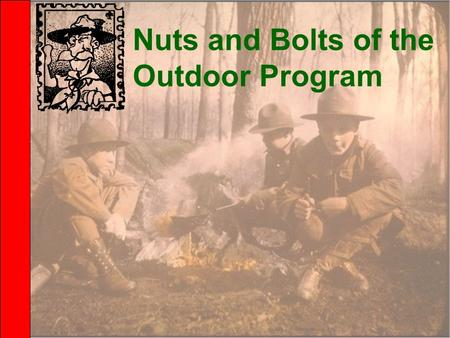 Nuts and Bolts of the Outdoor Program. When it comes to the outdoor program of your troops, what are you most enthused about? 2015 CASA BSLT 2 Having.
