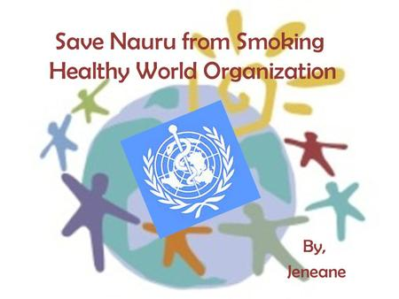 Save Nauru from Smoking Healthy World Organization