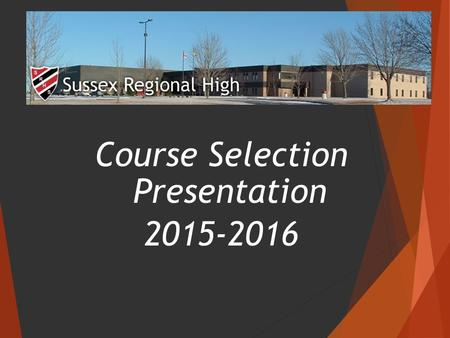 Course Selection Presentation 2015-2016. Course Selection Forms Planning Sheet Grade 10 Summary of Credits grade 11.