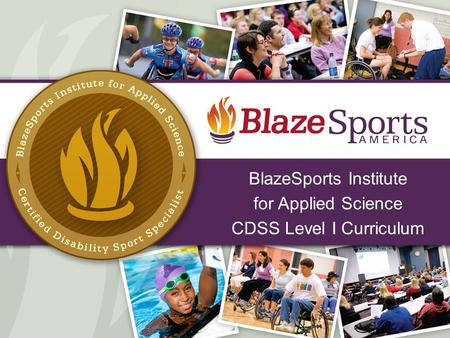 BlazeSports Institute for Applied Science CDSS Level I Curriculum 1.