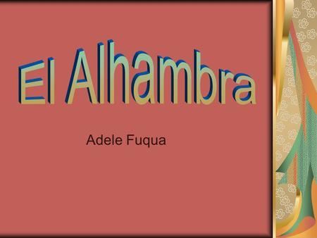 Adele Fuqua. The Alhambra was constructed by the Moorish Rulers of the Emirate of Granada. The palace was built as a royal residence for the sultans.