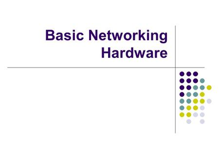 Basic Networking Hardware. Agenda Basic LAN Definition Network Hardware Network Media Sample LAN Implementation.