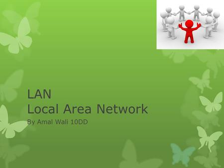 LAN Local Area Network By Amal Wali 10DD.