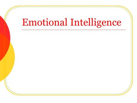 Emotional Intelligence. Schedule Introductions The Success Factor Multiple Intelligences Emotional Intelligence The Education Model of EI.