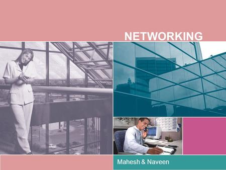 NETWORKING Mahesh & Naveen. A NETWORK  The connection of two or more computers which may or may not be situated in a particular geographic location.