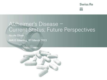 Alzheimer's Disease – Current Status; Future Perspectives