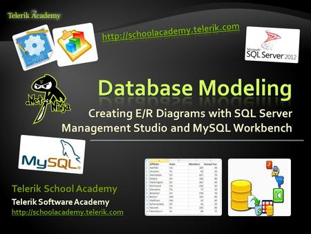 Telerik Software Academy   Telerik School Academy Creating E/R Diagrams with SQL Server.