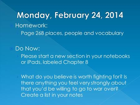  Homework: › Page 268 places, people and vocabulary  Do Now: › Please start a new section in your notebooks or iPads, labeled Chapter 8 › What do you.