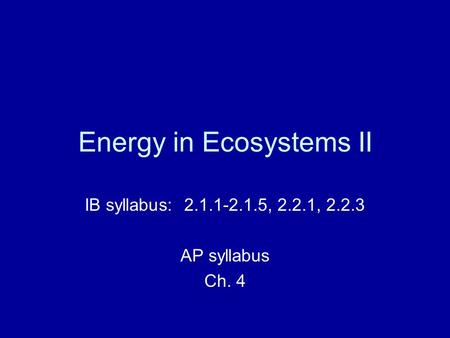 Energy in <strong>Ecosystems</strong> II