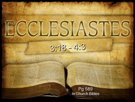 3:18 - 4:3 Pg 589 In Church Bibles.