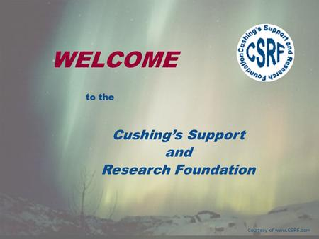 What is Cushing's? Cushing's Support & Research Foundation