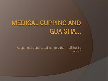 Medical Cupping and Gua Sha…