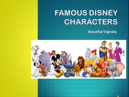 Anusha Vajrala Mickey Mouse is a cartoon character that has became an important character in the Walt Disney Company. Mickey Mouse was created in 1928.