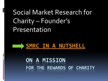 Social Market Research for Charity – Founder's Presentation.