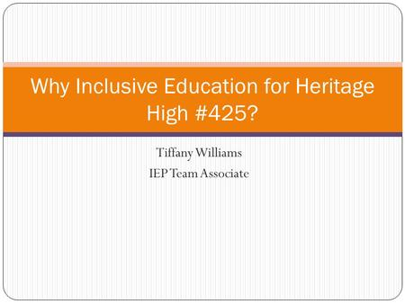 Why Inclusive Education for Heritage High #425?