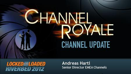 Andreas Hartl Senior Director EMEA Channels 1. Agenda Partner Success Stories FY12 Channel Plan Riverbed & the Channel.