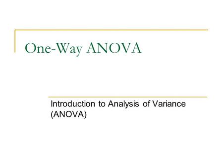 Introduction to Analysis of Variance (ANOVA)