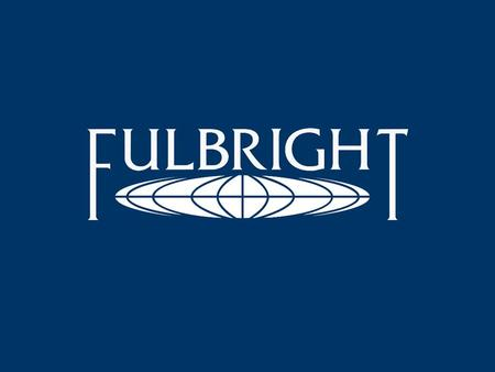 Fulbright Scholar Program Opportunities DR. STEPHEN COTTRELL FULBRIGHT AMBASSADOR EMERTIUS INTERNATIONAL INSTITUTE MISSISSIPPI STATE UNIVERSITY.