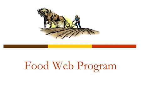 Food Web Program.