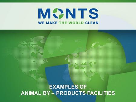 EXAMPLES OF ANIMAL BY – PRODUCTS FACILITIES. Line for 50 tons per day: Description Quantity of raw material - category 3: total 70 tons per day Operation: