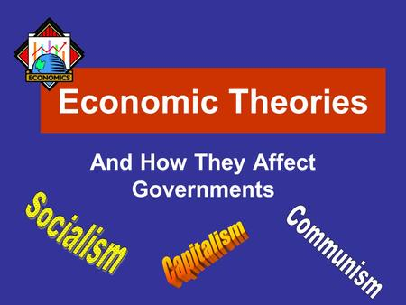 Economic Theories And How They Affect Governments.
