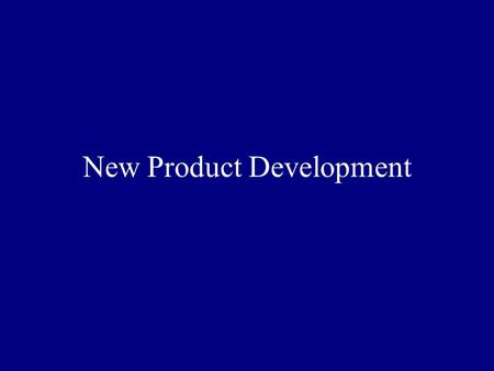 "New Product Development. Some products… What is product development all about? ""Product development is the set of activities beginning with the perception."