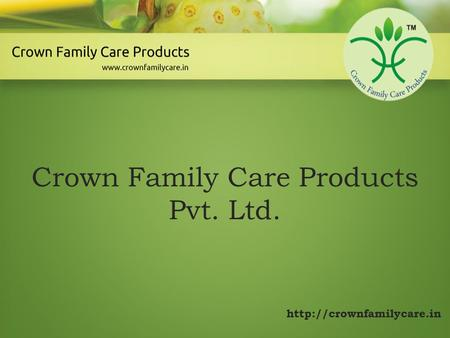 Crown Family Care Products Pvt. Ltd.