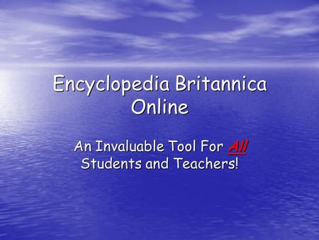 Encyclopedia Britannica Online An Invaluable Tool For All Students and Teachers!