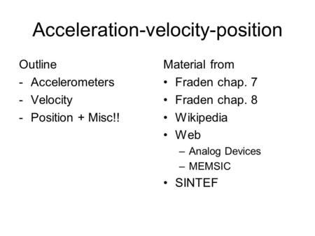 Acceleration-velocity-position