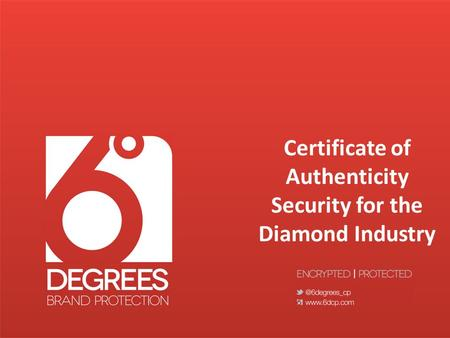 Certificate of Authenticity Security for the Diamond Industry.