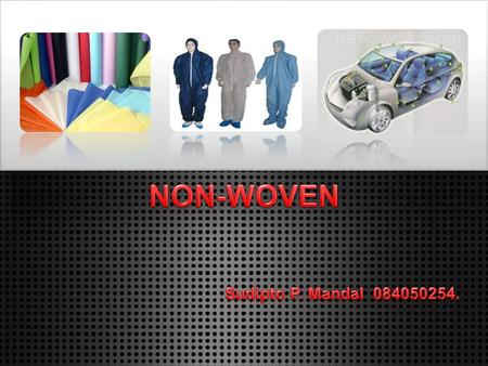 "Page  1. ""A nonwoven is a sheet of fibres, continuous filaments, or chopped yarns of any nature or origin, that have been formed into a web by any means,"